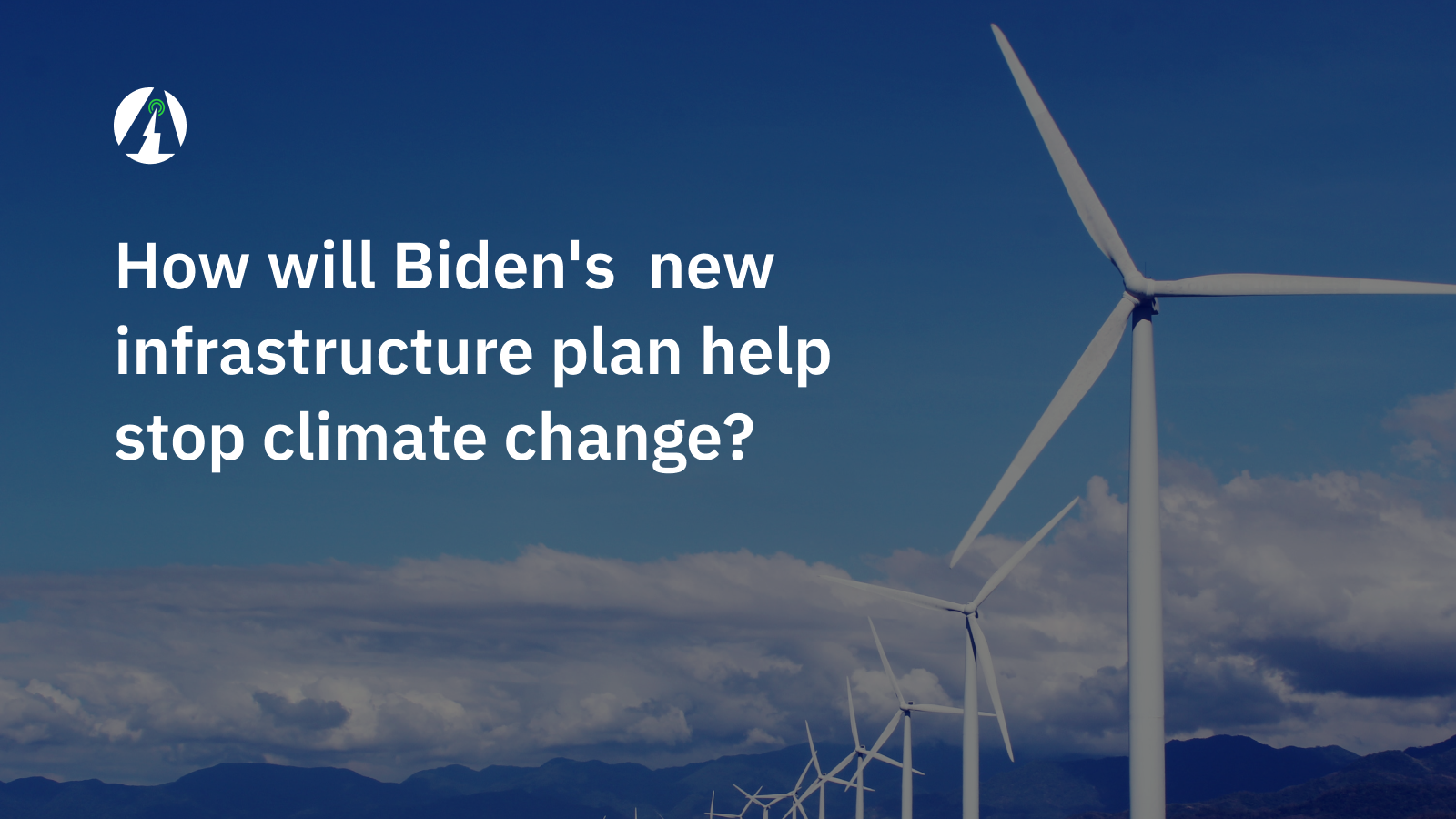 How will Biden's new infrastructure plan stop climate change?
